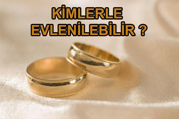 Kimlerle Evlenilebilir ?